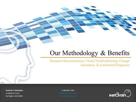 Our Methodology & Benefits Dynamic Documentation, Visual Troubleshooting, Change Assurance, & Automated Diagnoses NetBrain Technologies 15 Network Drive.