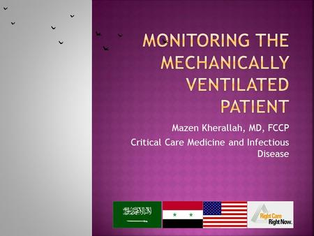 Mazen Kherallah, MD, FCCP Critical Care Medicine and Infectious Disease.