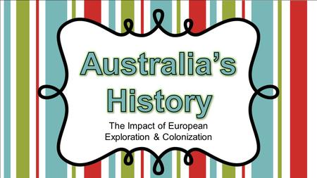 The Impact of European Exploration & Colonization.