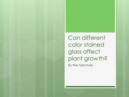 Can different color stained glass affect plant growth?