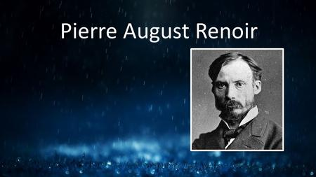 Pierre August Renoir. Renoir Umbrellas Renoir - Biography  Born in Limoges, France February 25, 1841 Limoges City Hall, built 1876-1883 Still there.