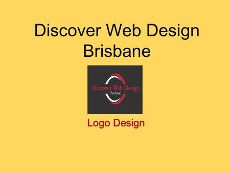 Discover Web Design Brisbane Logo Design. About Us A web designing company working with you, for you and by you. We are completely a client driven company.