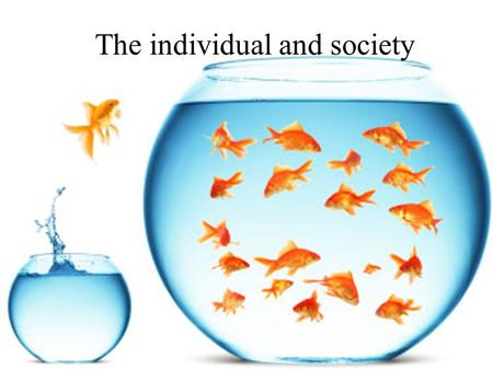 The individual and society. WHAT MAKES US HUMAN? Are we meant to live alone? What would a person be like if they grew up without human contact? What would.