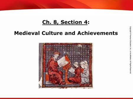 TEKS 8C: Calculate percent composition and empirical and molecular formulas. Ch. 8, Section 4: Medieval Culture and Achievements.