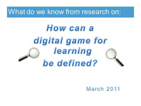 What do we know from research on:. Key points Digital games for learning have some distinctive features (see slide 3) Digital games for learning can have.