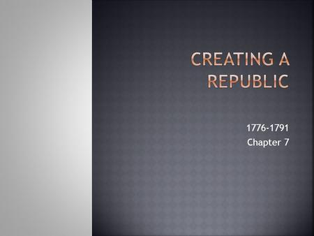 1776-1791 Chapter 7. State Governments  In forming a government, most states wrote a constitution.  A constitution is a document that sets out the laws.