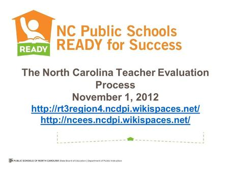 The North Carolina Teacher Evaluation Process November 1, 2012