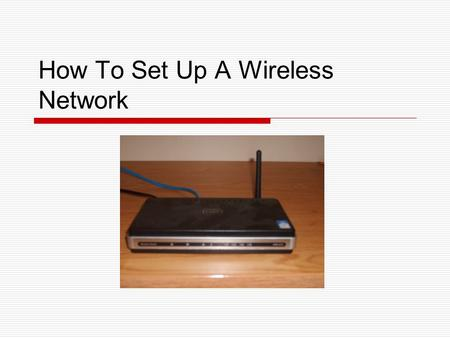 How To Set Up A Wireless Network. What is a wireless network  A wireless network is a computer network that allows computers and other electronic devices.