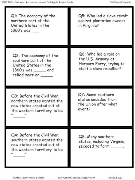 Q1: The economy of the northern part of the United States in the 1860's was ___ Q5: Who led a slave revolt against plantation owners in Virginia? Q2: The.
