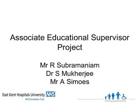 Associate Educational Supervisor Project Mr R Subramaniam Dr S Mukherjee Mr A Simoes.