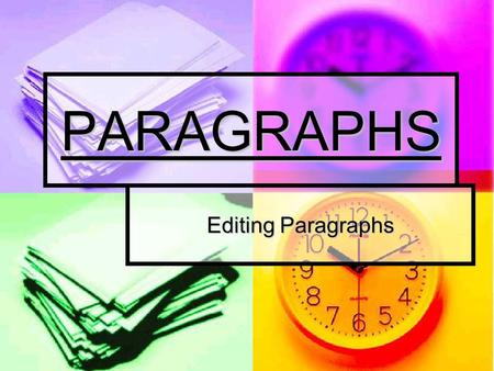 PARAGRAPHS Editing Paragraphs. What is the editing stage? What is the editing stage? Check for mistakes Check for mistakes Improve writing Improve writing.
