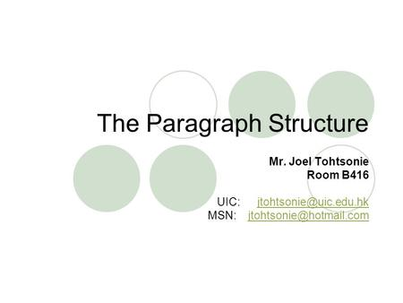 The Paragraph Structure Mr. Joel Tohtsonie Room B416