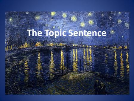 "The Topic Sentence. Differences in How Non-Fiction Writing Is Organized Chinese writers often prefer a subtle, ""artistic"" style. Chinese writers like."