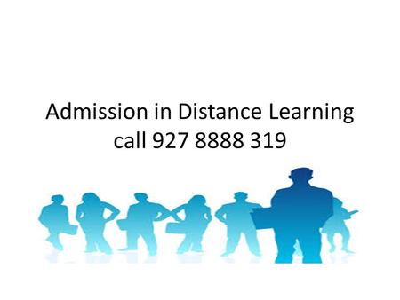 Admission in Distance Learning call 927 8888 319.