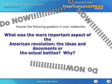 Chapter 7 Section 1 Governing a New Nation Answer the following question in your notebooks: