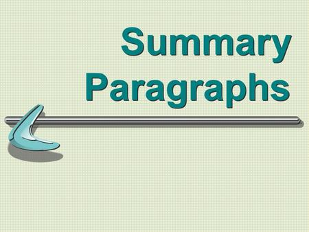 Summary Paragraphs. Why is it important? Reading comprehension checked by summarizing text Learn to use your own words.