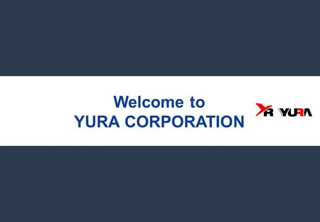 Welcome to YURA CORPORATION. page 2 CONTENTS Ⅰ. Company Overview Ⅱ. Research & Development 1.Company Profile 2.Structure 3.Global YURA 4.Sales & Employees.