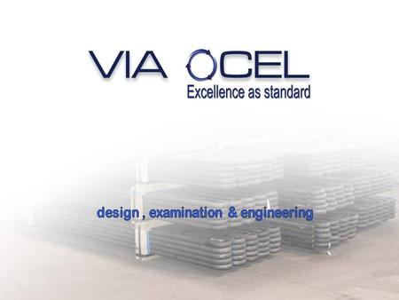 Via Ocel ltd was founded in the 2000 as an enterprise for manufacturing, engineering, sales, export and import In the period up to 2006 Via Ocel took.