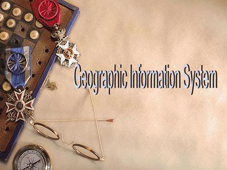 What is Geographic Information System? GIS is Geographic Information System abbreviations GIS is a science GIS is a technology GIS is a type of Information.