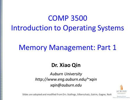 COMP 3500 Introduction to Operating Systems Memory Management: Part 1 Dr. Xiao Qin Auburn University  Slides.