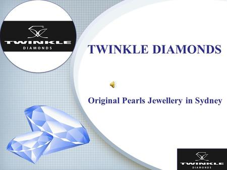 TWINKLE DIAMONDS Original Pearls Jewellery in Sydney.