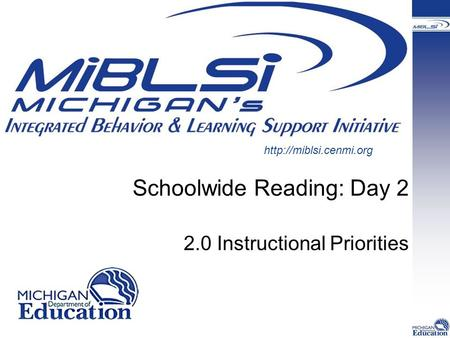 Schoolwide Reading: Day 2 2.0 Instructional Priorities