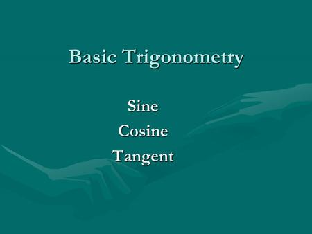 Basic Trigonometry SineCosineTangent. The Language of Trig The target angle is either one of the acute angles of the right triangle. 