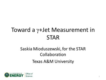 Toward a  +Jet Measurement in STAR Saskia Mioduszewski, for the STAR Collaboration Texas A&M University 1.