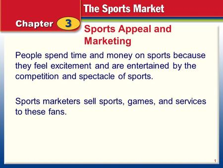 Sports Appeal and Marketing People spend time and money on sports because they feel excitement and are entertained by the competition and spectacle of.