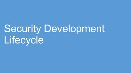 Security Development Lifecycle. Microsoft SDL 概觀 The SDL is composed of proven security practices It works in development organizations regardless of.