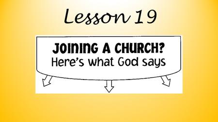 Lesson 19. How does the Lord want us to go about deciding which church to join?