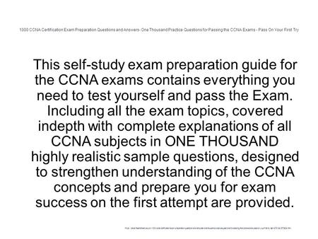 1000 CCNA Certification Exam Preparation Questions and Answers- One Thousand Practice Questions for Passing the CCNA Exams - Pass On Your First Try 1 This.