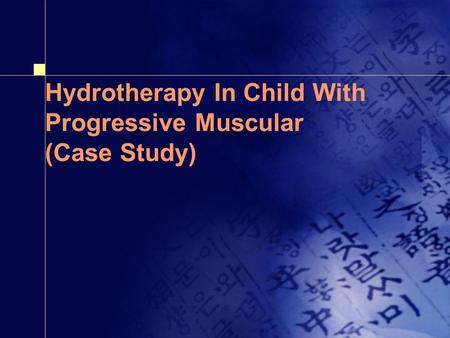 Hydrotherapy In Child With Progressive Muscular Dystrophy (Case Study)