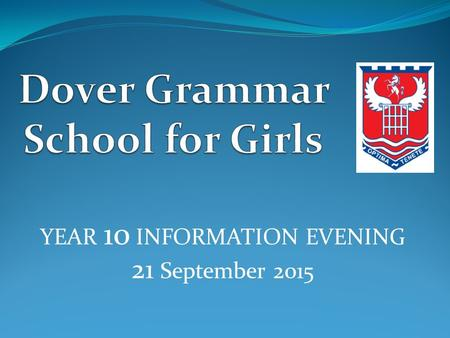 YEAR 10 INFORMATION EVENING 21 September 2015. Mrs Sabine Davies – Deputy Headteacher Mr Jeremy Single – Deputy Headteacher Ms Geraldine Fleutre – Head.