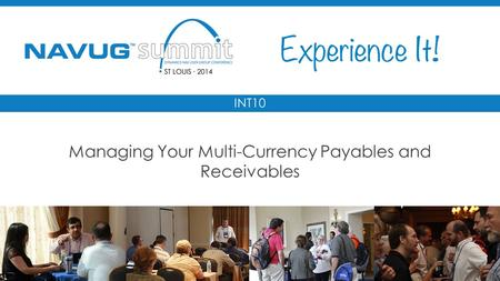 #NAVUGsummit INT10 Managing Your Multi-Currency Payables and Receivables.