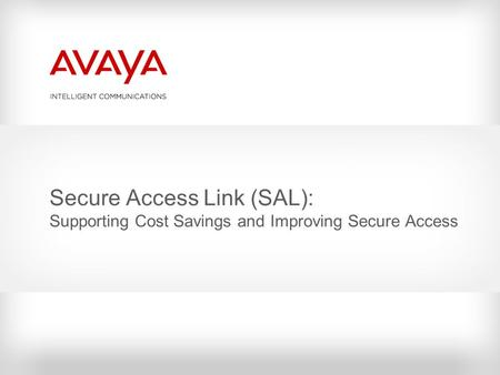 Secure Access Link (SAL): Supporting Cost Savings and Improving Secure Access.