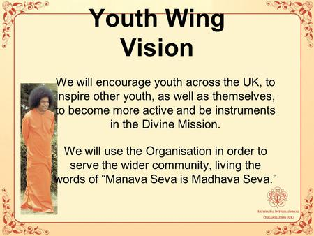 Youth Wing Vision We will encourage youth across the UK, to inspire other youth, as well as themselves, to become more active and be instruments in the.