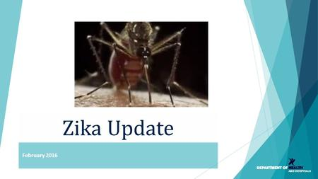 Zika Update February 2016. Zika-Affected Areas Prior to 2015, Zika virus outbreaks in Africa, Southeast Asia, & Pacific Islands In May 2015, first confirmed.