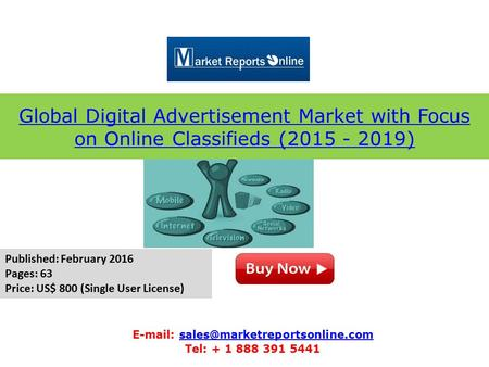 Global Digital Advertisement Market with Focus on Online Classifieds (2015 - 2019)   Tel: