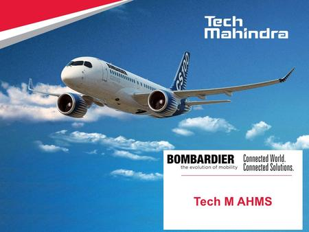 Copyright © 2015 Tech Mahindra. All rights reserved. Tech M AHMS.