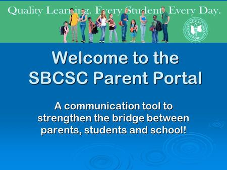 Welcome to the SBCSC Parent Portal