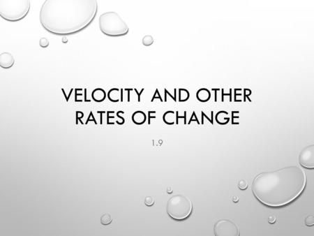 VELOCITY AND OTHER RATES OF CHANGE 1.9. THINK ABOUT THIS YOU WORK AT WAL-MART AS A SALES ASSOCIATE. YOU ARE PAID $7.80 PER HOUR. WRITE A FUNCTION OF TIME.