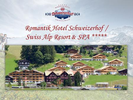 Romantik Hotel Schweizerhof / Swiss Alp Resort & SPA *****