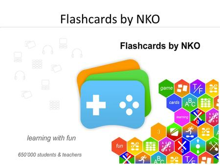 "Flashcards by NKO. 1.Take out your iWhatever 2.Download ""Flashcards by NKO"" (free) 3.Put your device aside 4.Study for vocabulary quiz, start time 10:00."