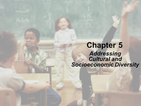 Chapter 5 Addressing Cultural and Socioeconomic Diversity.