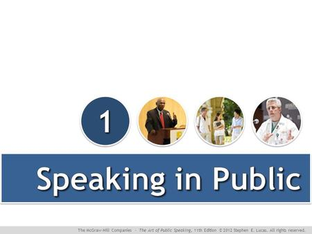 The McGraw-Hill Companies ∙ The Art of Public Speaking, 11th Edition © 2012 Stephen E. Lucas. All rights reserved.