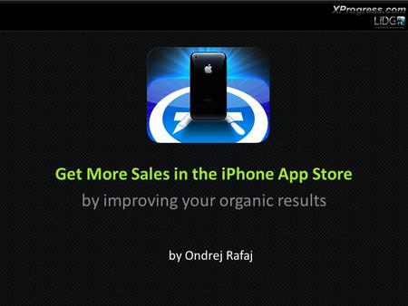 By Ondrej Rafaj Get More Sales in the iPhone App Store by improving your organic results.