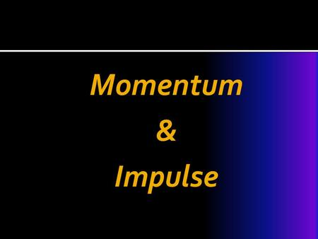 Momentum & Impulse. Momentum The linear momentum of an object is defined as: Momentum = mass x velocity p = m x ѵ 'p' is used because the word impetus