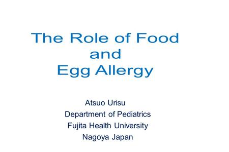 Atsuo Urisu Department of Pediatrics Fujita Health University Nagoya Japan.