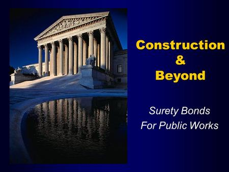 Construction & Beyond Surety Bonds For Public Works.